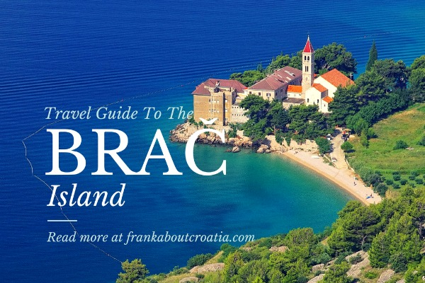 Travel guide to island Brač – Dalmatia